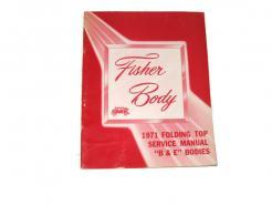 1971 GM Fisher Body original Convertible top B & E body service manual # 8704198-a